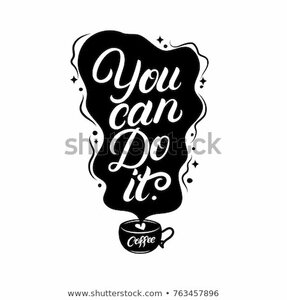 8034196-stock-vector-you-can-do-it-coffee-hand-written-lettering-quote-with-black-mug-graphic-design-lifestyle-phrase-763457896.jpg